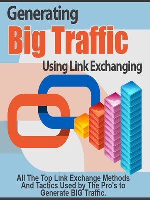 cover image of Generating Big Traffic Using Link Exchanging